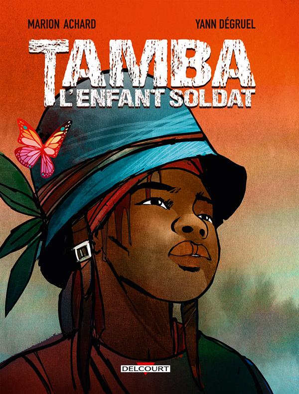 Tamba, l'enfant soldat, bd chez Delcourt de Achard, Degruel