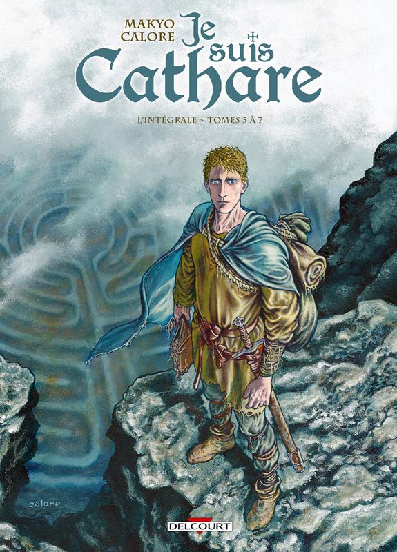 Je suis cathare T2 : Tomes 5 à 7 (0), bd chez Delcourt de Makyo, Calore, Checcaglini