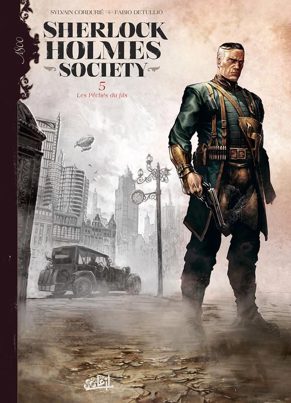 Sherlock Holmes Society – cycle 2, T5 : Les Pêchés du fils (0), bd chez Soleil de Cordurié, Detullio, Gonzalbo