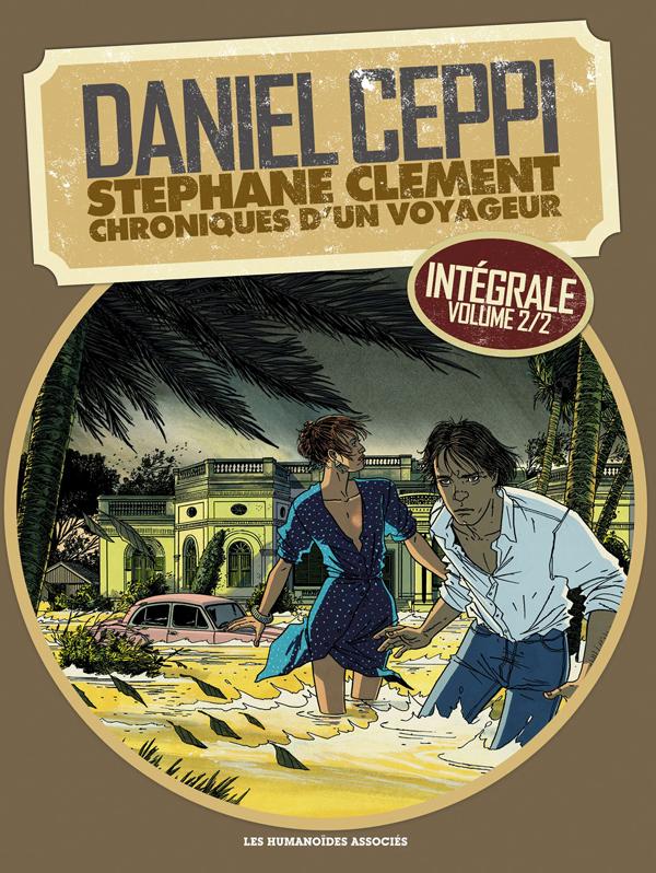 Stéphane Clément T2 : Chroniques d'un voyageur - Tomes 6 à 11 (0), bd chez Les Humanoïdes Associés de Ceppi