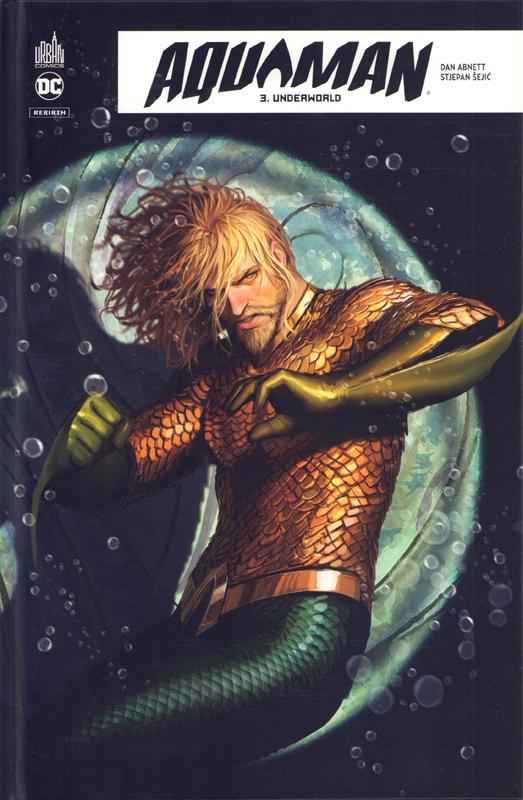 Aquaman Rebirth T3 : Underworld (0), comics chez Urban Comics de Abnett, Sejic