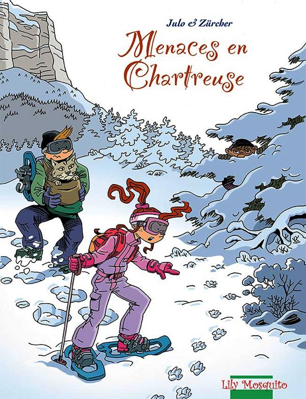 Aventures en Chartreuse T2 : Menaces en Chartreuse (0), bd chez Mosquito de Zürcher, Julo