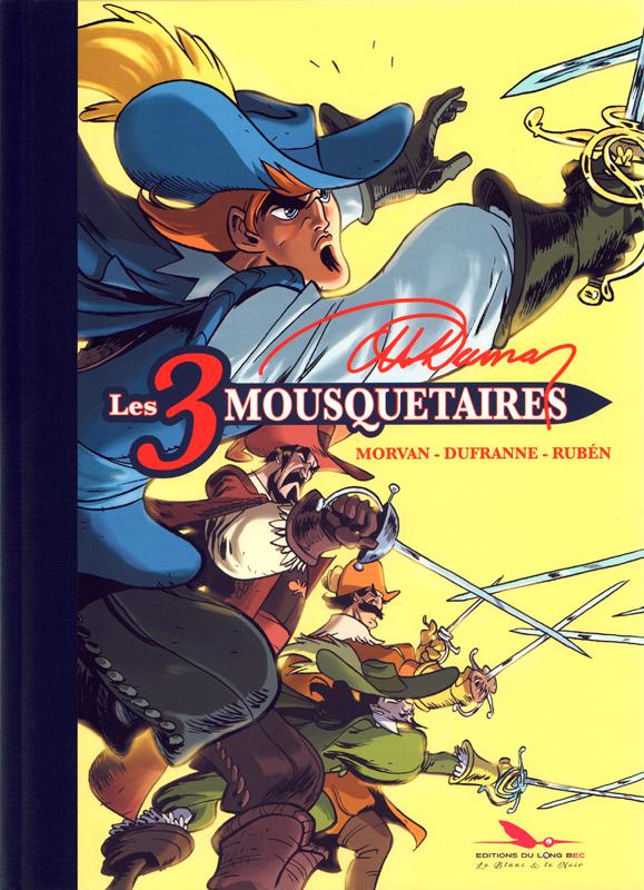 Les trois mousquetaires, bd chez Les éditions du Long Bec de Dufranne, Morvan, Ruben