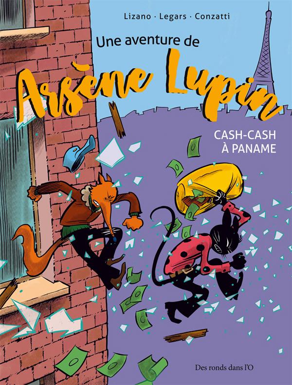 Arsène Lupin T1 : Cash-cash à Paname (0), bd chez Des ronds dans l'O de Legars, Lizano, Conzatti