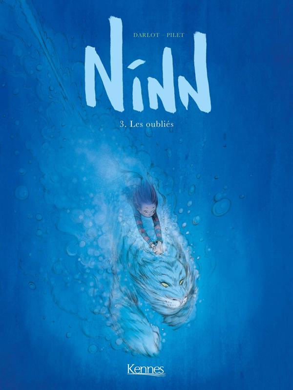 Ninn T3 : Les oubliés (0), bd chez Kennes éditions de Darlot, Pilet