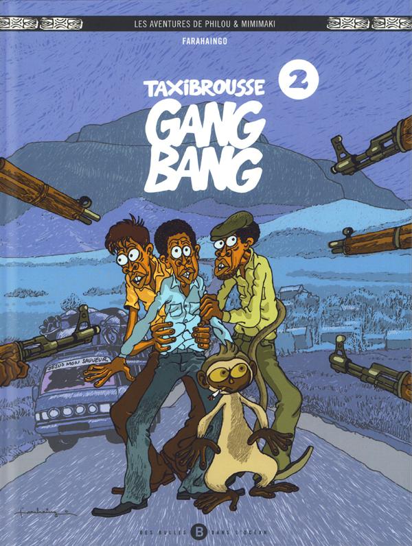 Les Aventures de Philou & Mimimaki T2 : Taxibrousse Gang Bang (0), bd chez Des bulles dans l'océan de Farahaingo