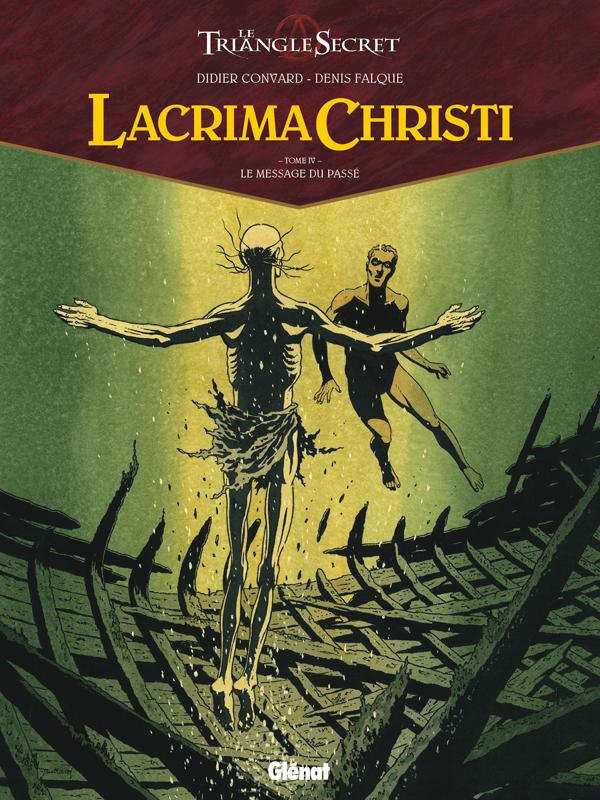 Lacrima Christi T4 : Le message du passé (0), bd chez Glénat de Convard, Falque, Cesano, Juillard