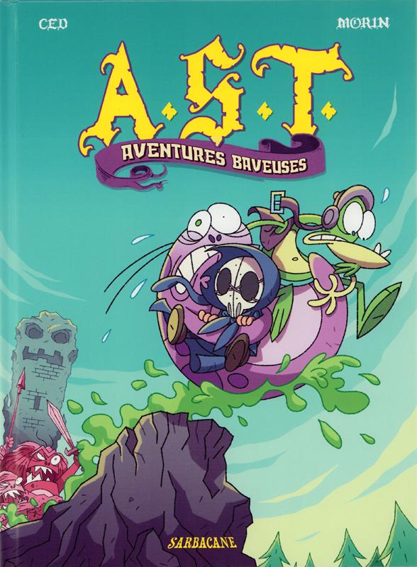 A.S.T - L'Apprenti Seigneur des Ténèbres T5 : Aventures baveuses (0), bd chez Sarbacane de Asna, Morin
