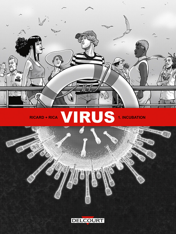 Virus T1 : Incubation (0), bd chez Delcourt de Ricard, Rica