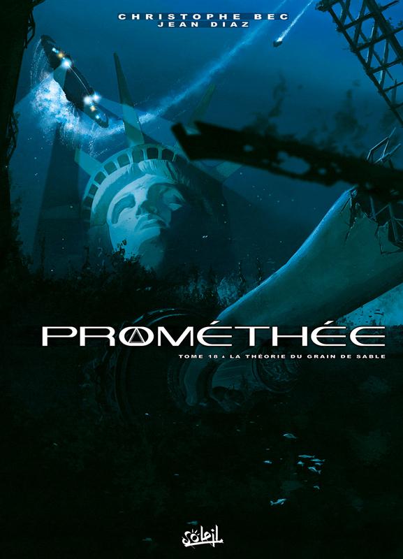 Prométhée – cycle 2, T18 : La Théorie du grain de sable (0), bd chez Soleil de Bec, Diaz, Digikore studio, Jaouen