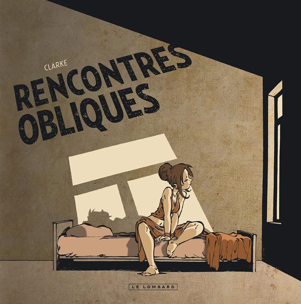 Réalités obliques T3 : Rencontres obliques (0), bd chez Le Lombard de Clarke
