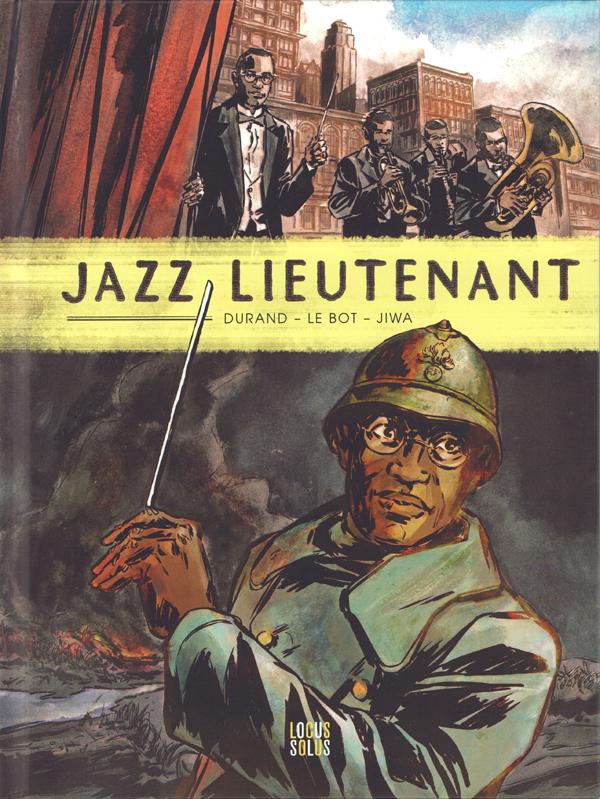 Jazz lieutenant, bd chez Locus Solus de Durand, le Bot, Jiwa