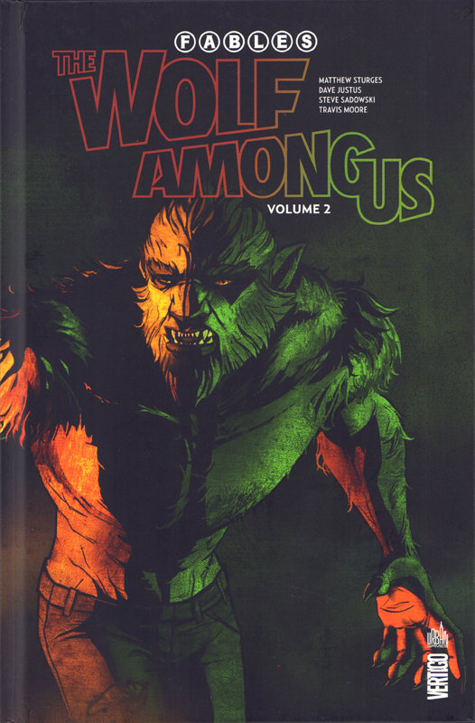 Fables: The wolf among us T2 : Volume 2 (0), comics chez Urban Comics de Sturges, Justus, Nguyen, Mitten, Jones, Moore, Sadowski, Levens, Pepoy, McManus, Loughridge