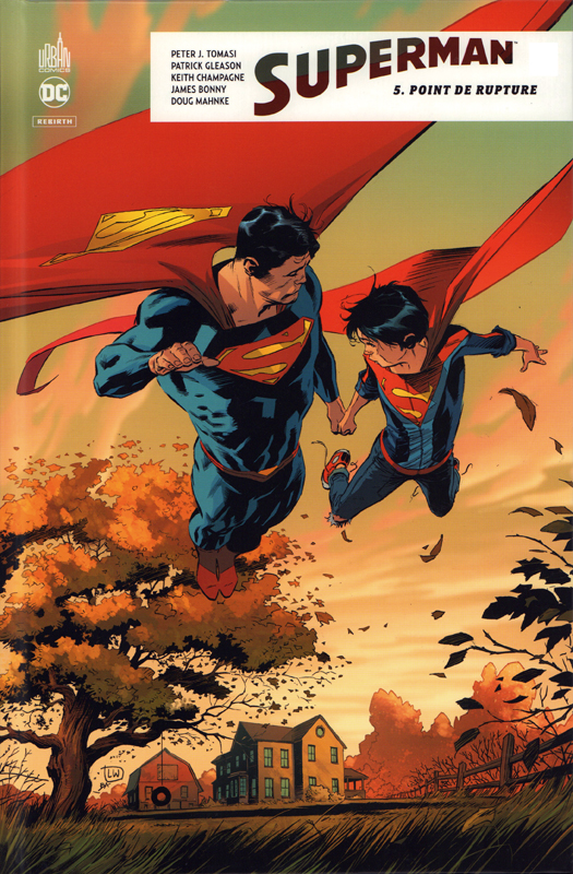 Superman Rebirth T5 : Point de rupture (0), comics chez Urban Comics de Tomasi, Bonny, Champagne, Gleason, Godlewski, Benes, Kirkham, Tan, Mahnke, Aviña, Quintana, Morey, Prianto, Gho, Ribeiro, Eltaeb, Weeks