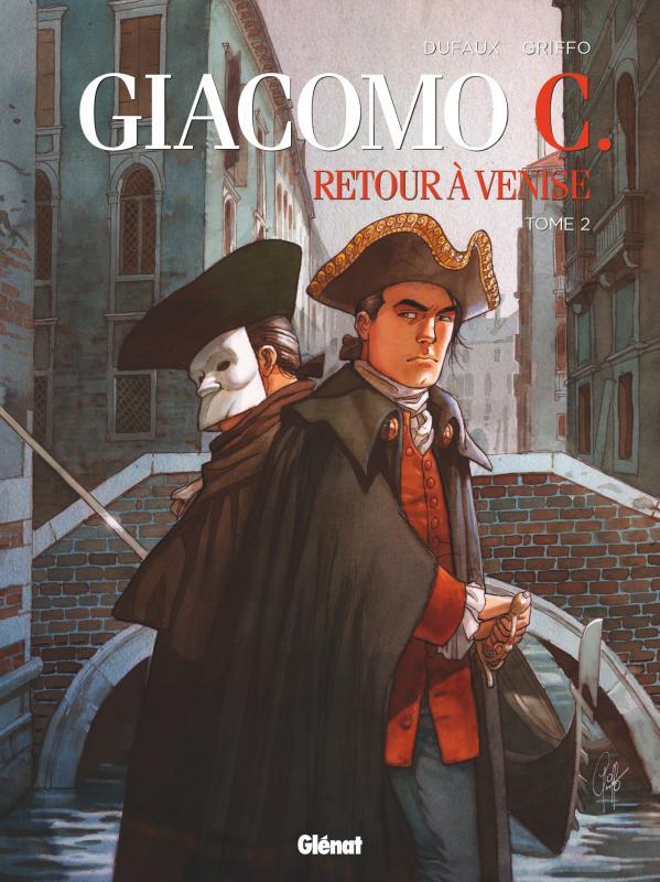 Giacomo C. - Retour à Venise T2 : Le Maître d'école (0), bd chez Glénat de Dufaux, Griffo