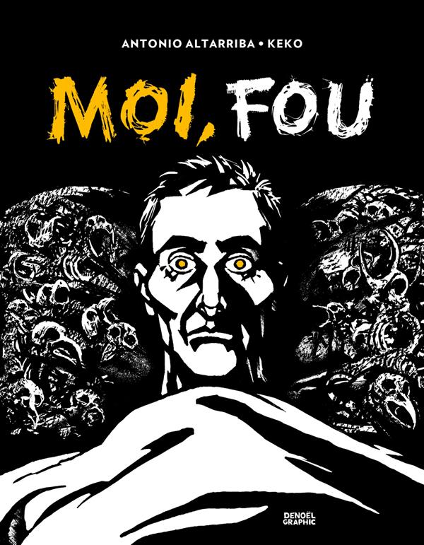 Moi, fou, bd chez Denoël de Altarriba, Keko