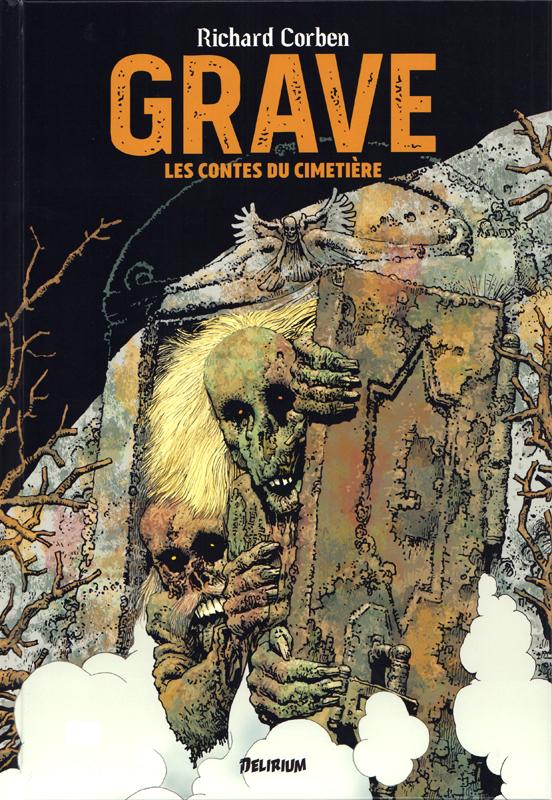 Grave  / Denaeus : Les contes du cimetière (0), comics chez Délirium de Corben Reed, Strnad, Shields, Corben