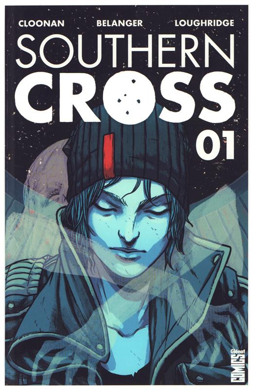 Southern cross, comics chez Glénat de Cloonan, Belanger, Loughridge