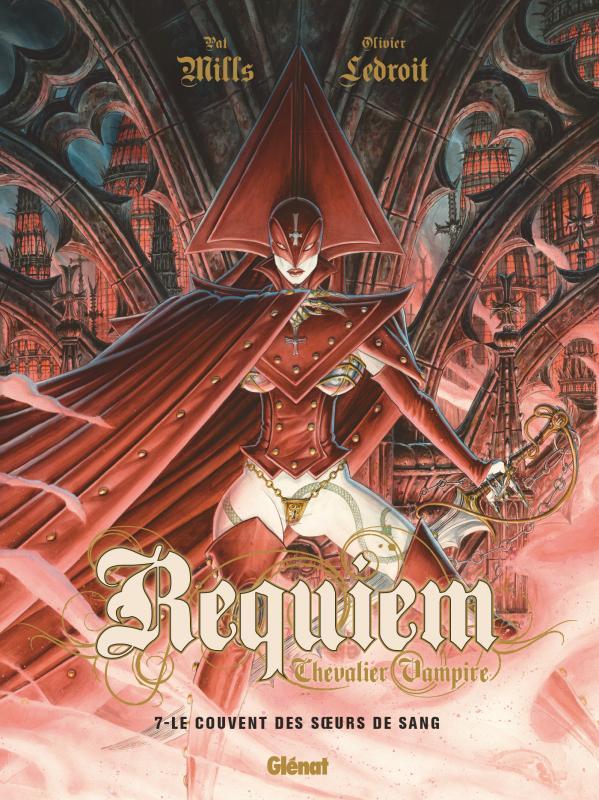 Requiem - chevalier vampire T7 : Le couvent des soeurs de sang (0), bd chez Glénat de Mills, Ledroit