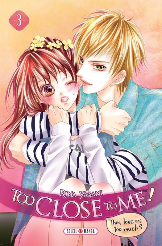 Too close to me T3, manga chez Soleil de Yagami