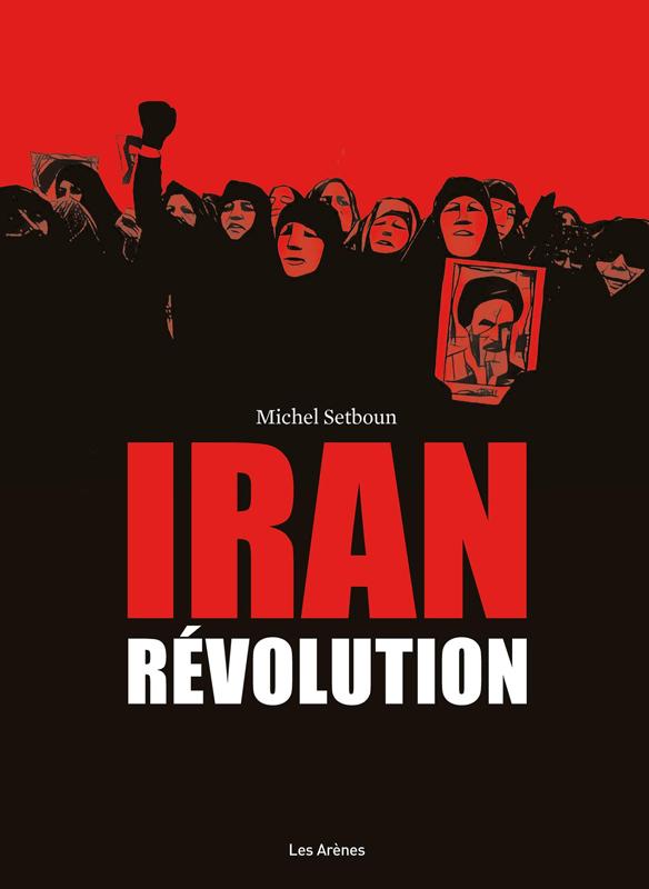 Iran, Révolution, bd chez Les arènes de Setboun