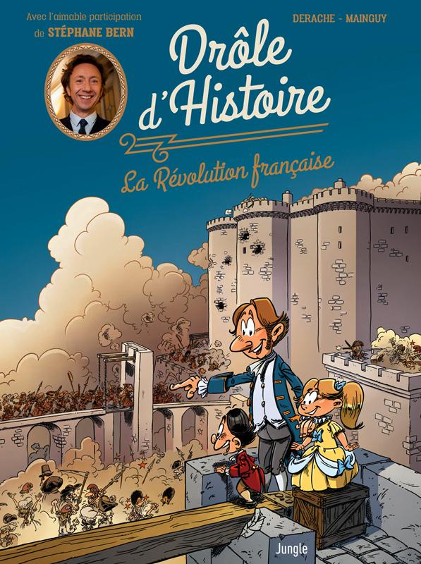 Drôle d'histoire T1 : La révolution française (0), bd chez Jungle de Derache, Duvigan, Mainguy, Poupelin