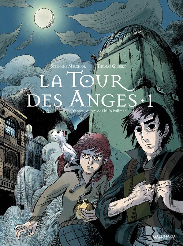 La Tour des anges T1 : La Tour des Anges (0), bd chez Gallimard de Melchior-durand, Pullman, Gilbert
