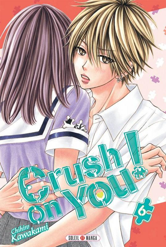 Crush on you ! T6, manga chez Soleil de Kawakami