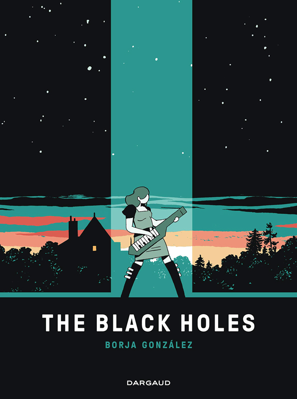 The Black Holes, bd chez Dargaud de Gonzalez