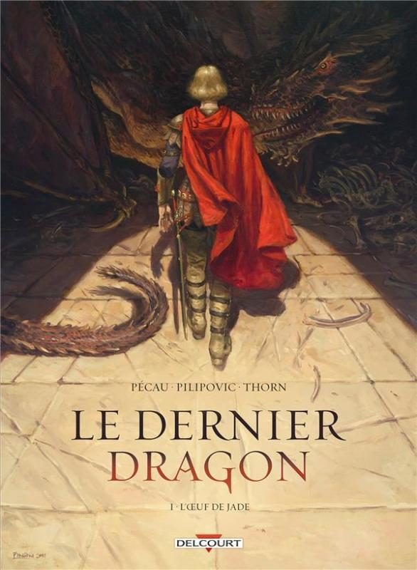 Le Dernier dragon T1 : L'Oeuf de Jade (0), bd chez Delcourt de Pécau, Pilipovic, Thorn