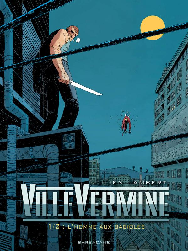Villevermine T1 : L'homme aux babioles (0), bd chez Sarbacane de Lambert, Textoris