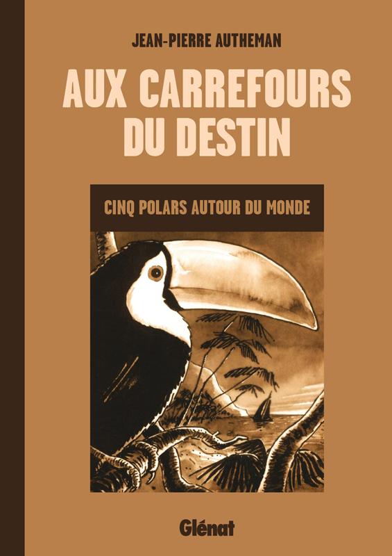 Aux carrefours du destin : Cinq polars autour du monde (0), bd chez Glénat de Autheman