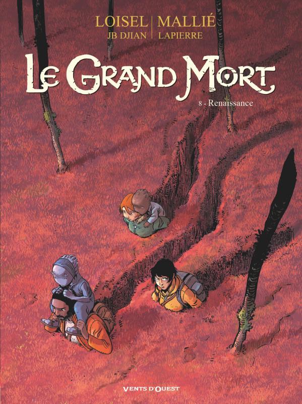Le grand mort T8 : Renaissance (0), bd chez Glénat de Loisel, Djian, Mallié, Lapierre