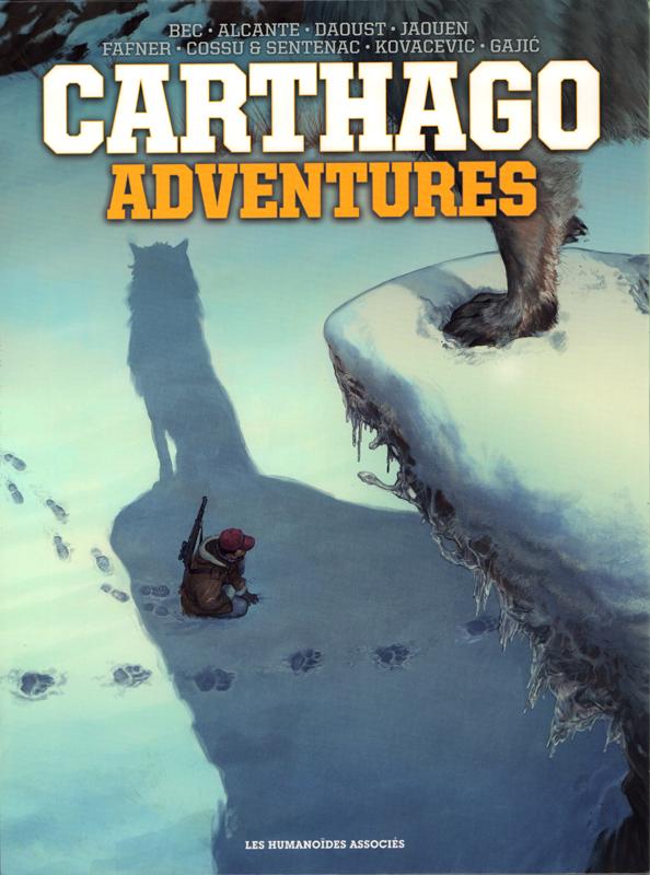 Carthago adventures : Bluff Creek ; Chipekwe ; Aipaloovik ; Amarok ; Zana - Avec une affiche (0), bd chez Les Humanoïdes Associés de Alcante, Bec, Daoust, Jaouen, Cossu, Fafner, Sentenac, Gajic, Kovacevic
