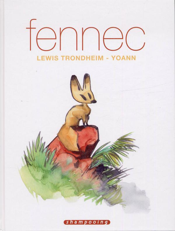 Fennec, bd chez Delcourt de Trondheim, Yoann