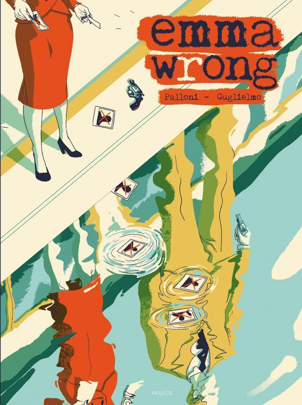 Emma Wrong, bd chez Akileos de Palloni, Guglielmo
