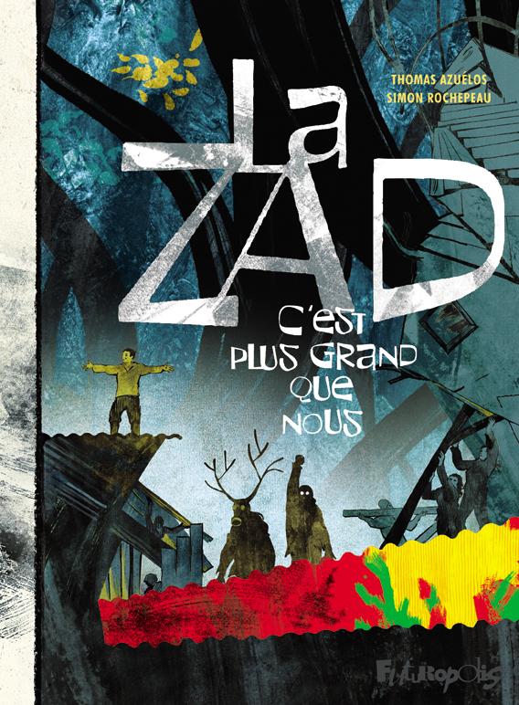 La ZAD, bd chez Futuropolis de Azuélos, Rochepeau