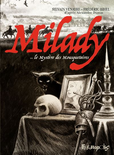 Milady : Le mystère des Mousquetaires (0), bd chez Futuropolis de Venayre, Bihel