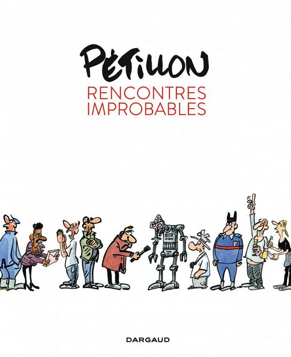 Rencontres improbables, bd chez Dargaud de Pétillon