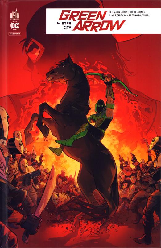 Green Arrow Rebirth T4 : Star City (0), comics chez Urban Comics de Percy, Carlini, Ferreyra, Schmidt, Andolfo, Prianto, Hi-fi colour
