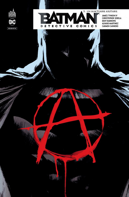 Batman Detective Comics T5 : Un sanctuaire solitaire (0), comics chez Urban Comics de Sebela, Tynion IV, Eddy Barrows, Carnero, Martinez, Fitzpatrick, Morey, Beaulieu, Lucas, Albuquerque