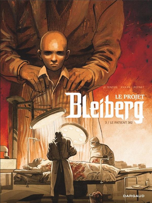 Le Projet Bleiberg T3 : Le patient 302 (0), bd chez Dargaud de Le Tendre, Khara, Peynet