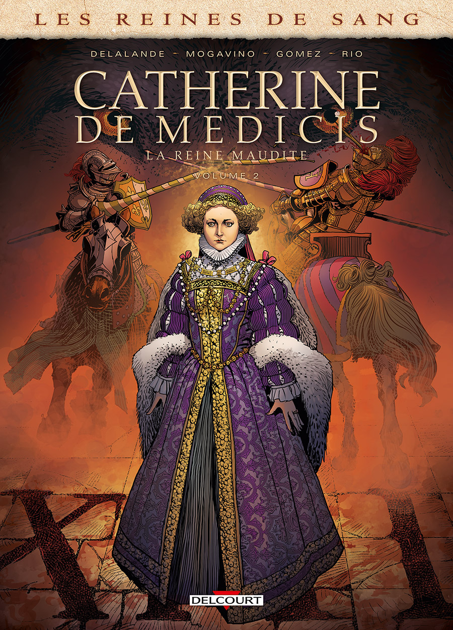 Reines de sang - Catherine de Médicis T2 : Catherine de Médicis - Tome 2 (0), bd chez Delcourt de Mogavino, Delalande, Gomez, Rio