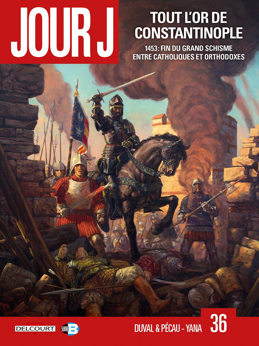 Jour J T36 : Tout l'or de Constantinople (0), bd chez Delcourt de Pécau, Duval, Blanchard, Yana, Kordey