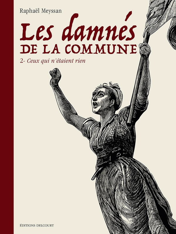 Les Damnés de la Commune T2 : Ceux qui n'étaient rien (0), bd chez Delcourt de Meyssan