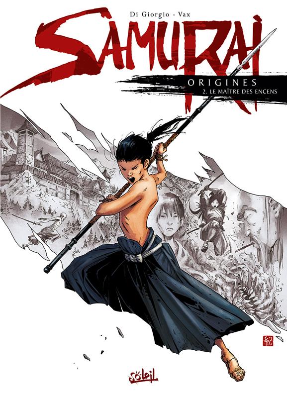 Samurai Origines T2 : Le maître des encens (0), bd chez Soleil de Di Giorgio, Vax, Paitreau