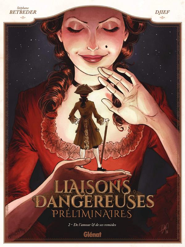 Liaisons Dangereuses - Préliminaires T2 : De l'amour et de ses remèdes (0), bd chez Glénat de Betbeder, Djief