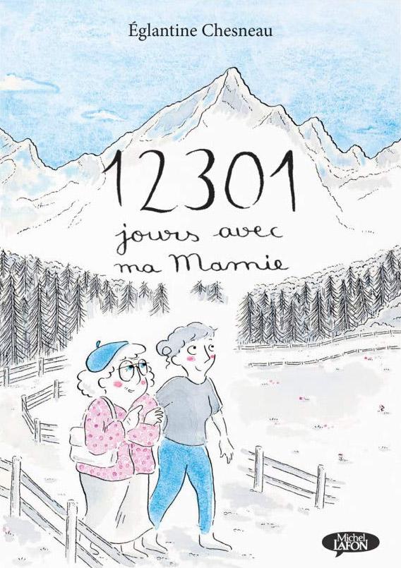 12301 jours avec ma mamie, bd chez Michel Lafon de Chesneau