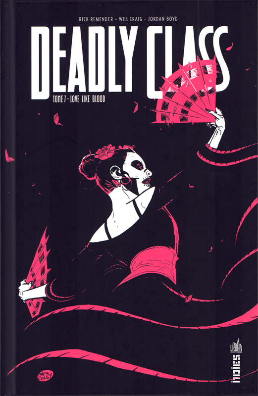 Deadly Class T7 : Love like blood (0), comics chez Urban Comics de Remender, Craig, Boyd