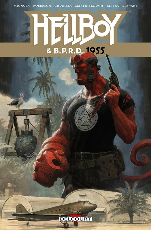 Hellboy & B.P.R.D. T4 : 1955 (0), comics chez Delcourt de Roberson, Mignola, Churilla, Rivera, Rivera, Martinbrough, Stewart
